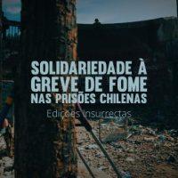 Novo vídeo | Solidariedade com a Greve de Fome nas Prisões Chilenas