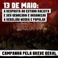 13 de Maio: a resposta ao Estado racista e seu genocídio é organizar a rebelião negra e popular