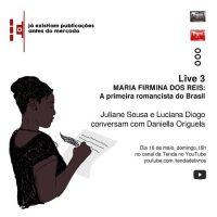 Live   Maria Firmina dos Reis: primeira romancista do Brasil