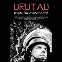 Documentário | Urutau - Resistência Maraka'nã