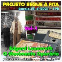Projeto segue a fita. Volume 1   Edgard Leuenroth e o movimento operário