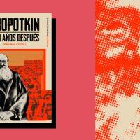 "[Espanha] Lançamento: ""Kropotkin cien años después"""