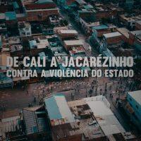 Vídeo | De Cali a Jacarezinho: Contra a Violência do Estado