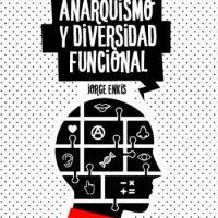 """[Chile] Lançamento: """"Anarquismo e diversidade funcional"""", de Jorge Enkis"""