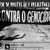 Encontro digital | Rede de Proteção e Resistência ao Genocídio