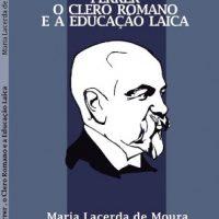"""Lançamento: """"Ferrer, o Clero Romano e a educação laica"""", de Maria Lacerda de Moura"""