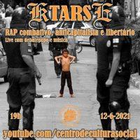 """""""Ktarse, rap combativo, anticapitalista e libertário"""""""