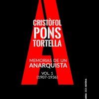 """[Espanha] Lançamento: """"Memorias de una anarquista. Vol 1. (1907-1936)"""", de Cristòfol Pons Tortella"""