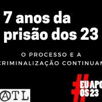 [Rio de Janeiro-RJ] 7 anos da prisão dos 23: o processo e a criminalização continuam!