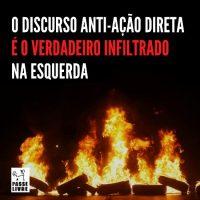 [São Paulo-SP] O discurso anti-ação direta é o verdadeiro infiltrado na esquerda