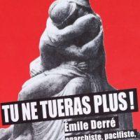 [França] Lançamento: Tu não matarás mais: Émile Derré, anarquista, pacifista, escultor