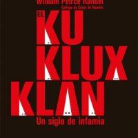 "[Espanha] Lançamento: ""El Ku Klux Klan"", de William Peirce Randel"