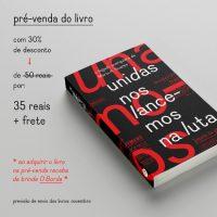 """Pré-venda do livro """"Unidas nos lancemos na luta: o legado anarquista de Maria A. Soares"""""""