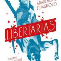 """[França] Nova edição revisada e ampliada: """"Libertárias   Mulheres anarquistas espanholas"""""""