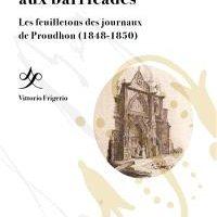 """[França] Lançamento: """"Nos encontraremos novamente nas barricadas. Os folhetins dos jornais de Proudhon (1848-1850)"""""""