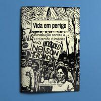 """Lançamento   """"Vida em perigo: Revolução contra a catástrofe climática"""", de Javier Sethness-Castro"""