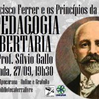 Evento online: 27/09: Francisco Ferrer e os Princípios da Pedagogia Libertária com Sílvio Gallo