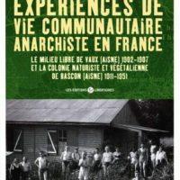 """[França] Lançamento: """"Expériences de vie communautaire anarchiste en France"""", de Tony Legendre"""