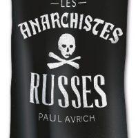 """[França] Lançamento: """"Os Anarquistas Russos"""", de Paul Avrich"""