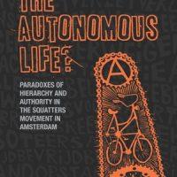"""[Reino Unido] Lançamento: """"A Vida Autônoma? Paradoxos da Hierarquia e Autoridade no Movimento de Ocupações em Amsterdã"""", de Nazima Kadir"""