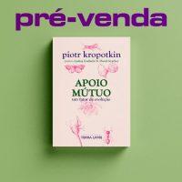 Pré-venda: Apoio Mútuo, de Piotr Kropotkin