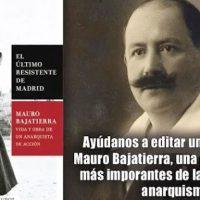 """[Espanha] Lançamento: """"El último resistente de Madrid. Mauro Bajatierra. Vida y obra de un anarquista de acción"""", de Julián Vadillo Muñoz"""