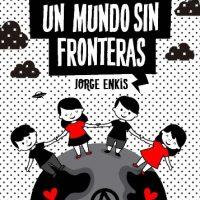 "[Chile] Lançamento: ""Un mundo sin fronteras"", de Jorge Enkis"